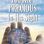 You are Precious in His Sight – Isaiah 43:4